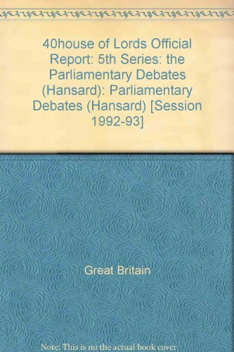 House of Lords, Official Report. :First session of the Fifty-First Parliament of the United Kingdom...