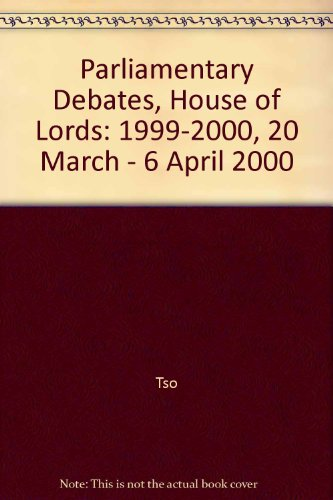 9780107806118: Parliamentary Debates, House of Lords: 1999-2000, 20 March - 6 April 2000