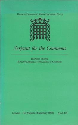 9780108311307: Serjeant for the Commons (House of Commons Library Document)
