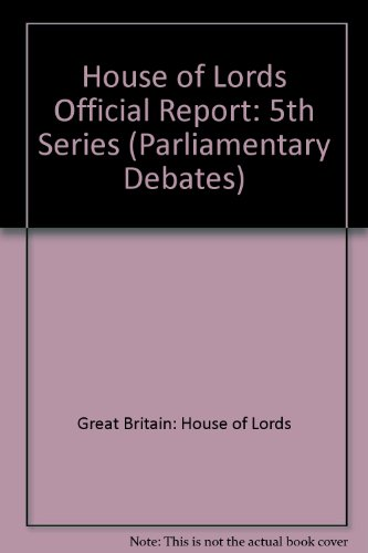 9780108460333: House of Lords Official Report: 5th Series (Parliamentary Debates)