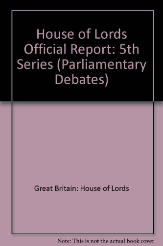 9780108460340: House of Lords Official Report: 5th Series (Parliamentary Debates)