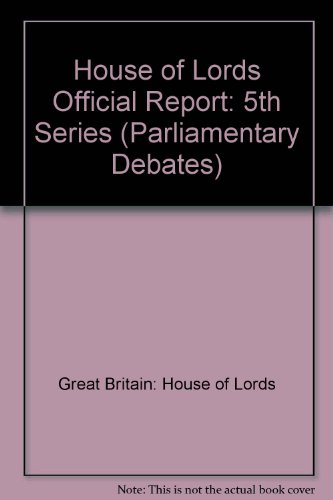 9780108460357: House of Lords Official Report: 5th Series (Parliamentary Debates)