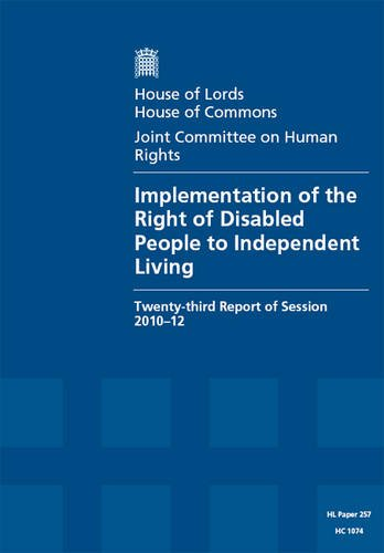 9780108475320: Implementation of the Right of Disabled People to Independent Living: House of Lords Paper 257 Session 2010-12 (House of Lords Papers)