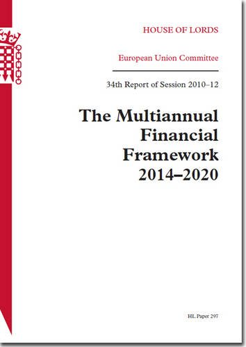 9780108475887: The Multiannual Financial Framework 2014-2020: 34th Report of Session 2010-12 (House of Lords Papers)