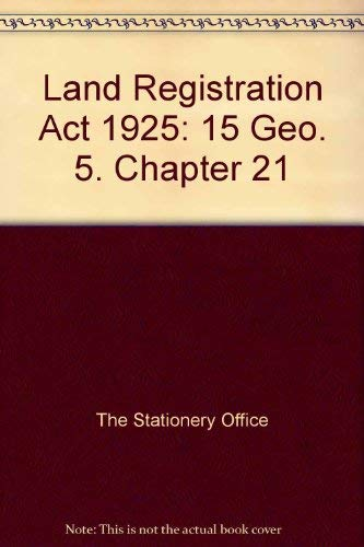 9780108502668: Land Registration Act 1925: 15 Geo. 5. Chapter 21