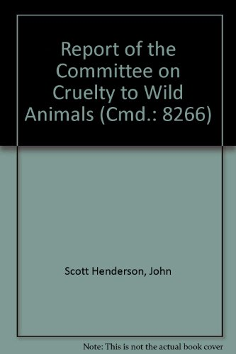 9780108506727: Report of the Committee on Cruelty to Wild Animals (Cmd.: 8266)