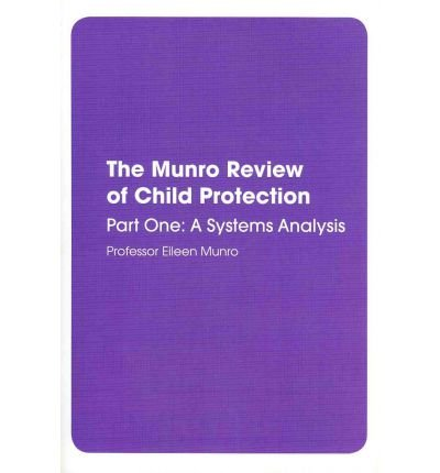 9780108510137: The Munro Review of Child Protection: Part 1: A systems analysis