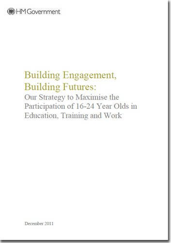 9780108511295: Building Engagement, Building Futures: Our Strategy to Maximise the Participation of 16-24 Year Olds in Education, Training and Work
