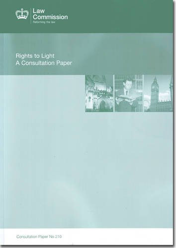 9780108512254: Rights To Light: A Consultation Paper: Law Commission Consultation Paper #210