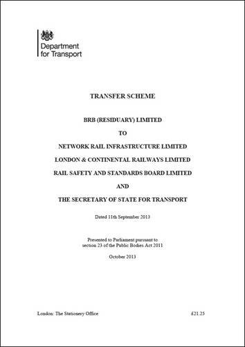 9780108512698: Transfer scheme: BRB (Residuary) Limited to Network Rail Infrastructure Limited, London & Continental Railways Limited, Rail Safety and Standards ... and the Secretary of State for Transport
