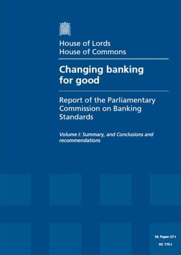 9780108551062: Changing Banking for Good: First Report of Session 2013-14, Vol. 1: Summary, and Conclusions and Recommendations (House of Lords Papers)