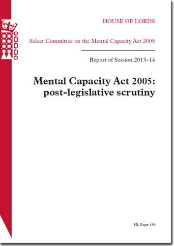 9780108553509: The Mental Capacity Act 2005: Post-Legislative Scrutiny, Report of 2013-14 (House of Lords Papers)