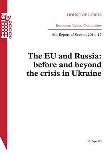 9780108557637: Eu and Russia: Before and Beyond the Crisis in Ukraine (House of Lords Session 2014-15)