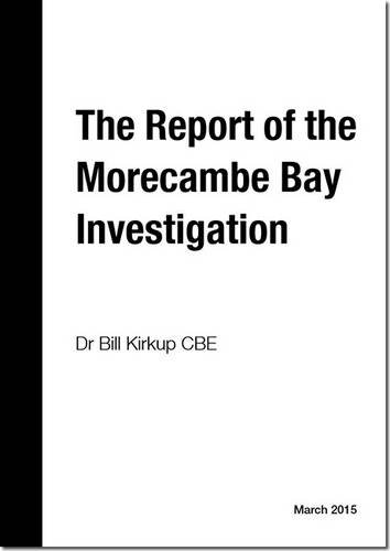 9780108561306: The Report of the Morecambe Bay Investigation: An Independent Investigation into the Management, Delivery and Outcomes of Care Provided by the ... Trust from January 2004 to June 2013