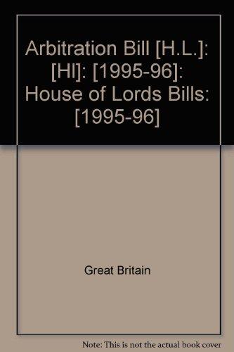 9780108702266: Arbitration Bill [H.L.]: [Hl]: [1995-96]: House of Lords Bills: [1995-96]
