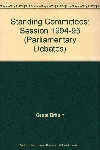 9780109376954: House of Commons Standing Committee Debates - Bound Volumes 1994-95 (Parliamentary Debates)