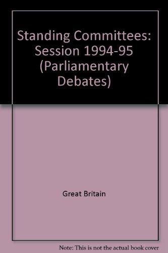 9780109377951: House of Commons Standing Committee Debates - Bound Volumes 1994-95 (Parliamentary Debates)