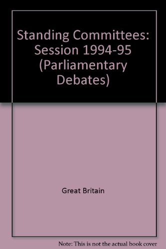 9780109377951: House of Commons Standing Committee Debates - Bound Volumes 1994-95 (Parliamentary Debates)