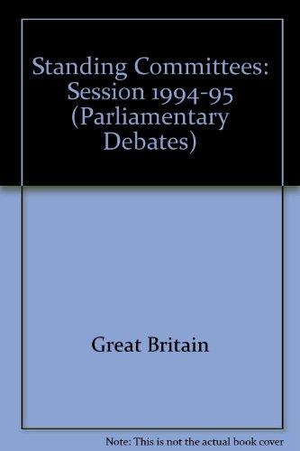 9780109379955: House of Commons Standing Committee Debates - Bound Volumes 1994-95 (Parliamentary Debates)
