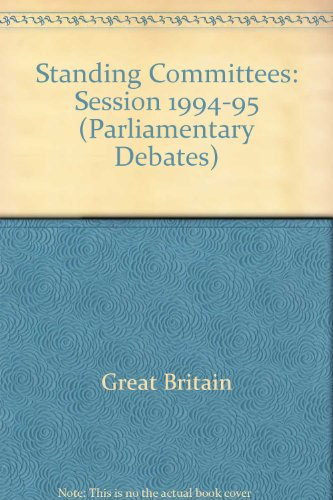 9780109381958: House of Commons Standing Committee Debates - Bound Volumes 1994-95: Welsh Grand, Public Bill, Second Reading, the Whole House (Parliamentary Debates)