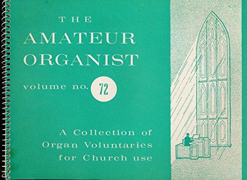 9780109763006: The Amateur Organist, Volume No. 72