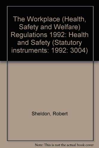 9780110340494: The Workplace (Health, Safety and Welfare) Regulations 1992: Health and Safety (Statutory instruments: 1992: 3004)