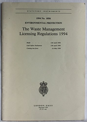 9780110440569: The Waste Management Licensing Regulations 1994: Environmental Protection (Statutory instruments: 1994: 1056)