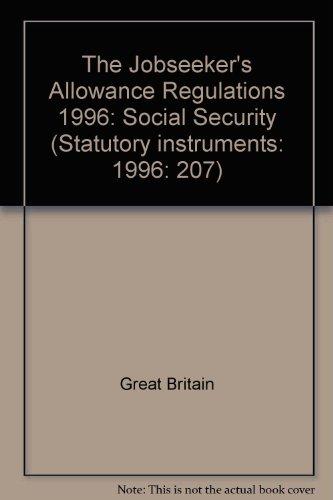 9780110540047: The Jobseeker's Allowance Regulations 1996: Social Security (Statutory instruments: 1996: 207)