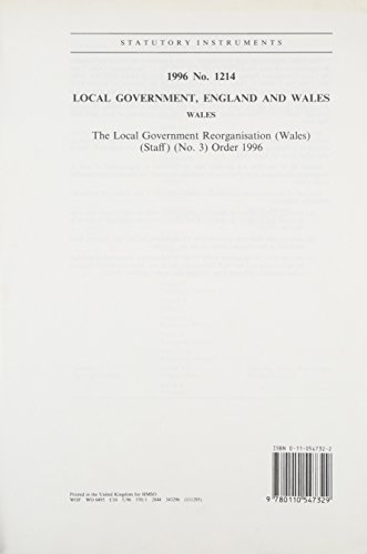 9780110547329: The Local Government Reorganisation (Wales) (Staff) (No. 3) Order 1996: Local Government, England and Wales (Statutory instruments: 1996: 1214)