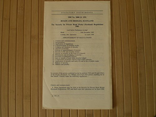 9780110580807: The Security for Private Road Works (Scotland) Regulations 1985: Roads and Bridges, Scotland (Statutory instruments: 1985: 2080 (S. 159))
