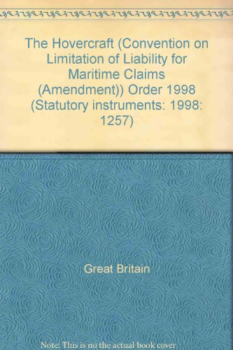 9780110790633: The Hovercraft (Convention on Limitation of Liability for Maritime Claims (Amendment)) Order 1998 (Statutory instruments: 1998: 1257)