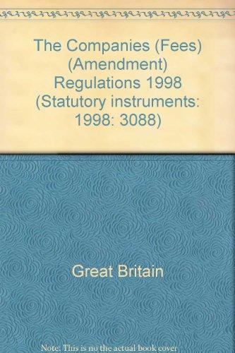 9780110803173: The Companies (Fees) (Amendment) Regulations 1998 (Statutory instruments: 1998: 3088)