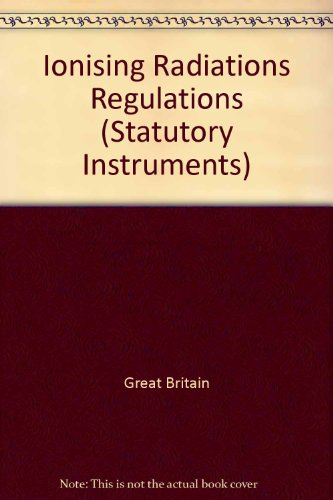 9780110856148: The Ionising Radiations Regulations 1999 (Statutory Instruments)