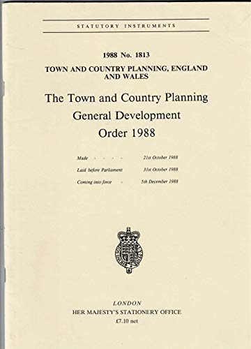9780110878133: The Town and Country Planning General Development Order 1988: Town and Country Planning, England and Wales (Statutory instruments: 1988: 1813)