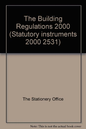 9780110998978: The Building Regulations 2000 (Statutory instruments 2000 2531)
