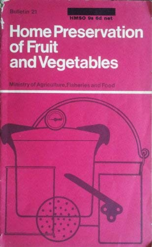 Stock image for Home preservation of fruit and vegetables (Bulletin / Great Britain. Ministry of Agriculture, Fisheries & Food) for sale by WorldofBooks