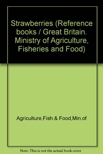 9780112403364: Strawberries (Reference books / Great Britain. Ministry of Agriculture, Fisheries and Food)