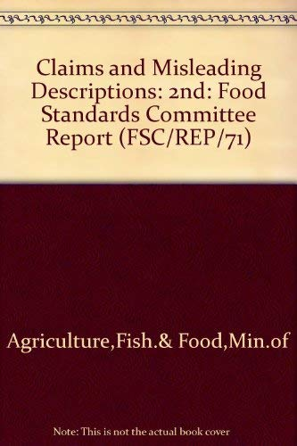 9780112403531: Claims and Misleading Descriptions: 2nd: Food Standards Committee Report (FSC/REP/71)