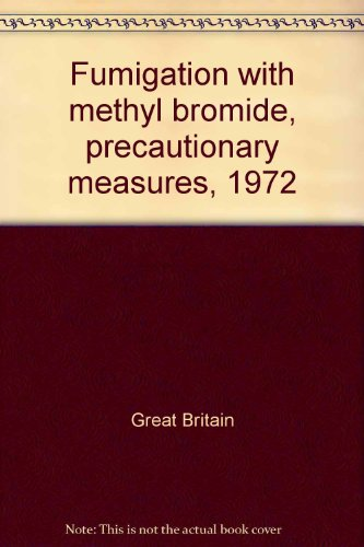 9780112405245: Fumigation with methyl bromide, precautionary measures, 1972