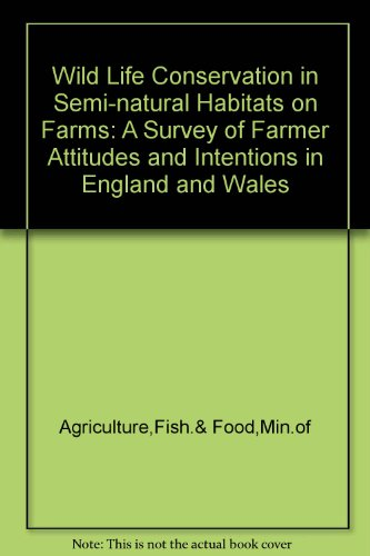 9780112405399: Wild Life Conservation in Semi-natural Habitats on Farms: A Survey of Farmer Attitudes and Intentions in England and Wales