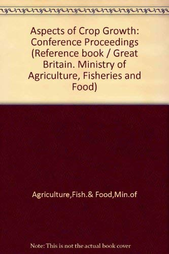 9780112406402: Aspects of Crop Growth: Conference Proceedings (Reference book / Ministry of Agriculture, Fisheries, and Food)