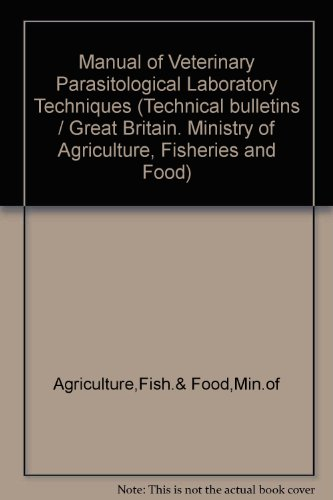9780112409182: Manual of Veterinary Parasitological Laboratory Techniques (Technical bulletins / Great Britain. Ministry of Agriculture, Fisheries and Food)