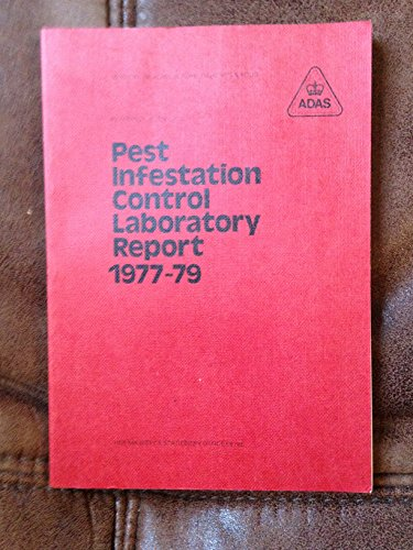 Pest Infestation Control Laboratory: Report, 1977-79 (Reference: Agricutural Development and