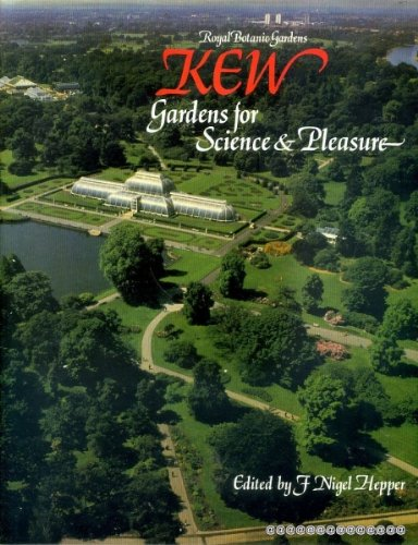Kew: Gardens for Science and Pleasure