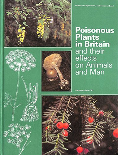 9780112425298: Poisonous Plants in Britain and Their Effects on Animals and Man (Reference book)