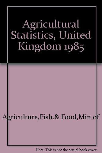 9780112427803: Agricultural Statistics, United Kingdom 1985