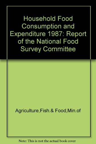 9780112428695: Household Food Consumption and Expenditure 1987: Report of the National Food Survey Committee