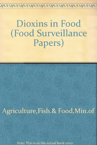 9780112429265: Dioxins in Food (Food Surveillance Papers)