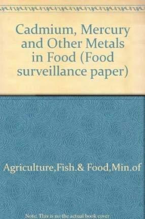 9780112430421: Cadmium, Mercury and Other Metals in Food (Food surveillance paper)