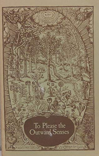 9780112500087: To Please the Outward Senses: Extracts from Herbals of the Sixteenth and Seventeenth Centuries, Quoted on Labels in the Queen's Garden